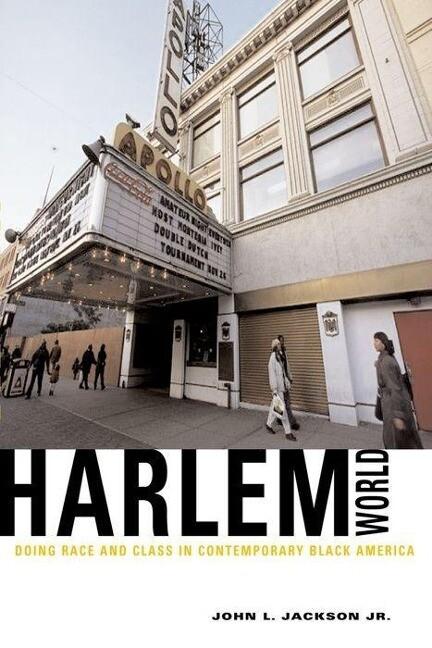 Harlemworld: Doing Race and Class in Contemporary Black America als Buch (gebunden)