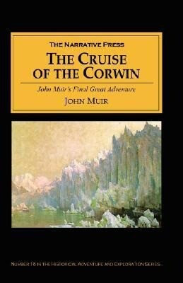 The Cruise of the Corwin: Muir's Final Great Journey als Taschenbuch