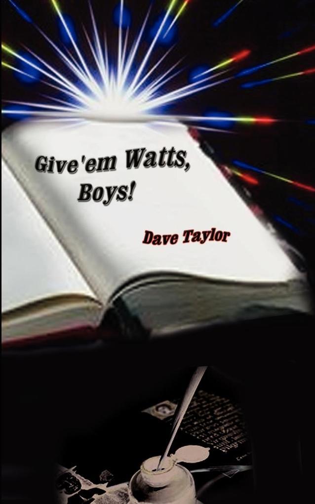 Give'em Watts, Boys! als Taschenbuch