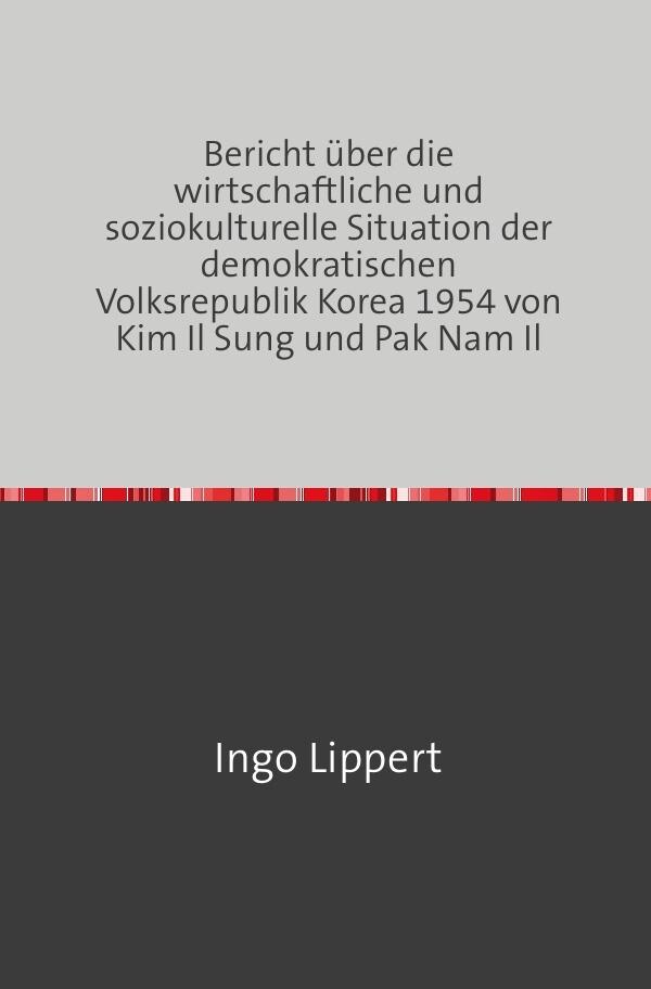 Bericht über die wirtschaftliche und soziokulturelle Situation der demokratischen Volksrepublik Kore als Buch (kartoniert)