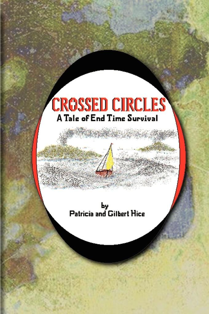 Crossed Circles: A Tale of End Time Survival als Taschenbuch