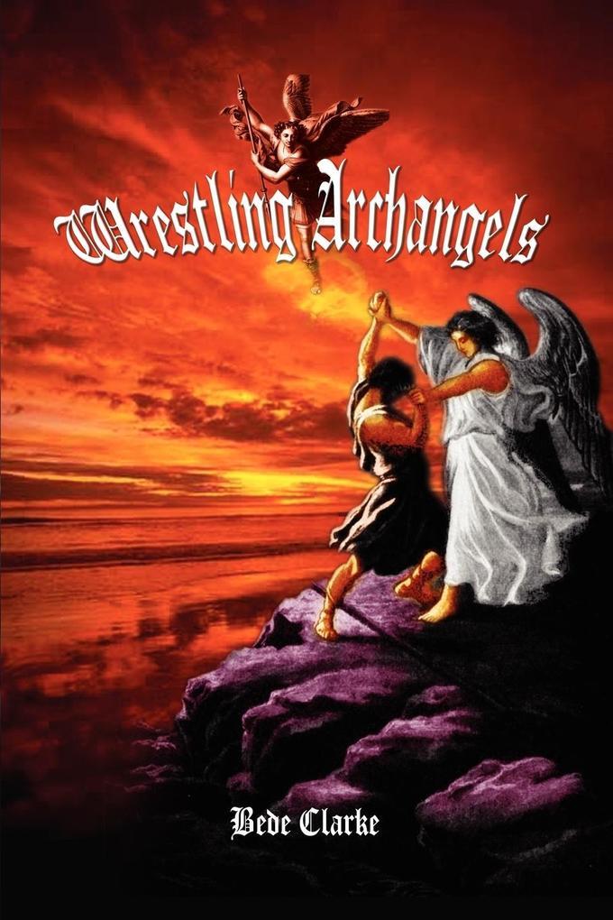 Wrestling Archangels als Taschenbuch