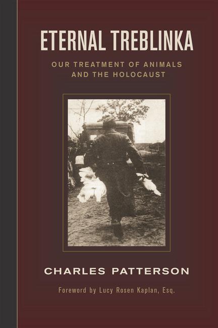 Eternal Treblinka: Our Treatment of Animals and the Holocaust als Taschenbuch