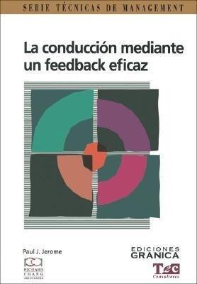 La Conduccion Mediante un Feedback Eficaz: Guia Practica Para Lograr Exito en la Comunicacion als Taschenbuch