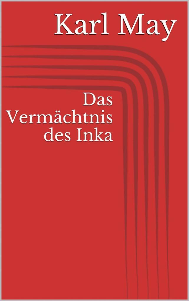Das Vermächtnis des Inka als eBook epub