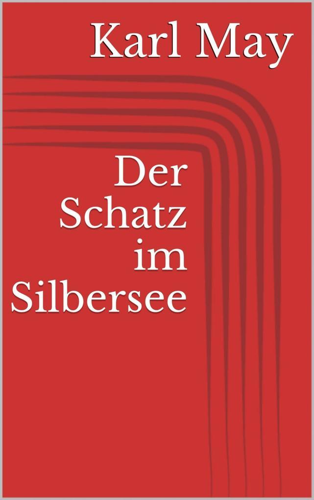Der Schatz im Silbersee als eBook epub