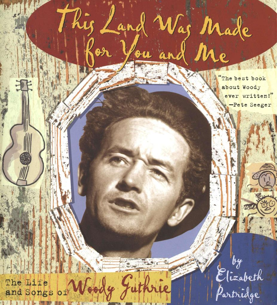 This Land Was Made for You and Me: The Life and Songs of Woody Guthrie als Buch (gebunden)