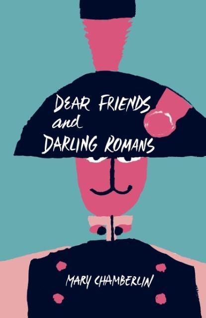 Dear Friends and Darling Romans als Taschenbuch