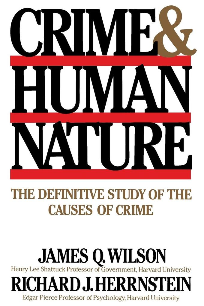 Crime Human Nature: The Definitive Study of the Causes of Crime als Taschenbuch