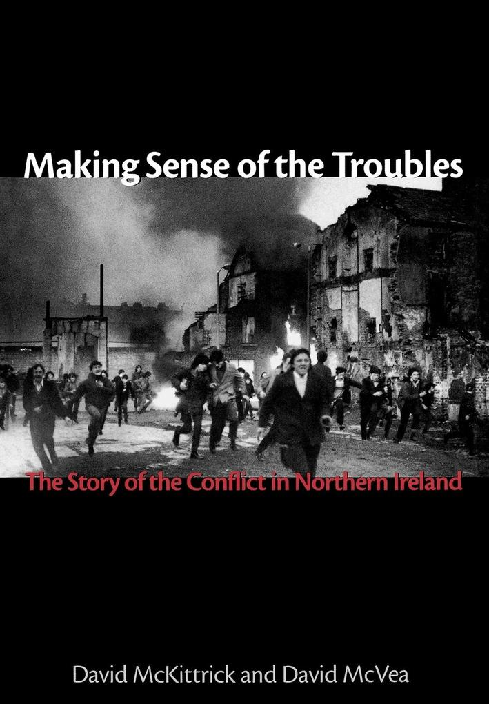 Making Sense of the Troubles: The Story of the Conflict in Northern Ireland als Buch (gebunden)