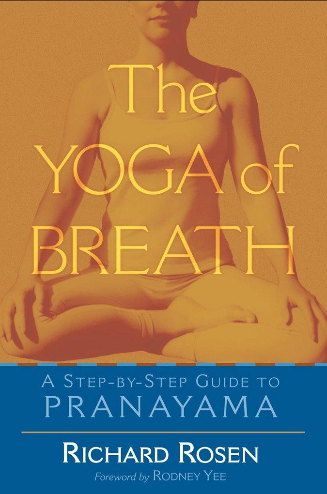 The Yoga of Breath: A Step-By-Step Guide to Pranayama als Taschenbuch