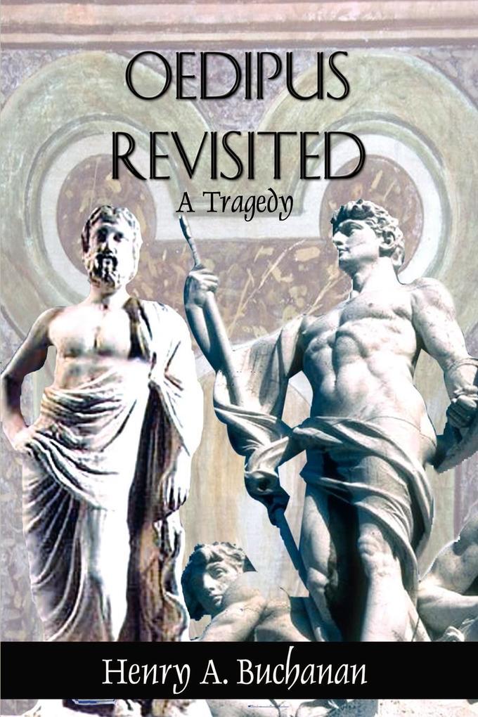 Oedipus Revisited: A Tragedy als Taschenbuch