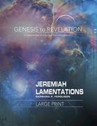 Genesis to Revelation: Jeremiah, Lamentations Participant Book: A Comprehensive Verse-By-Verse Exploration of the Bible