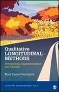 Qualitative Longitudinal Methods: Researching Implementation and Change