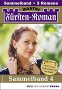 Fürsten-Roman Sammelband 4 - Adelsroman