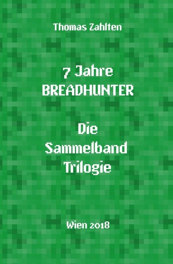 7 Jahre BREADHUNTER - Sammelband Trilogie als Buch (kartoniert)
