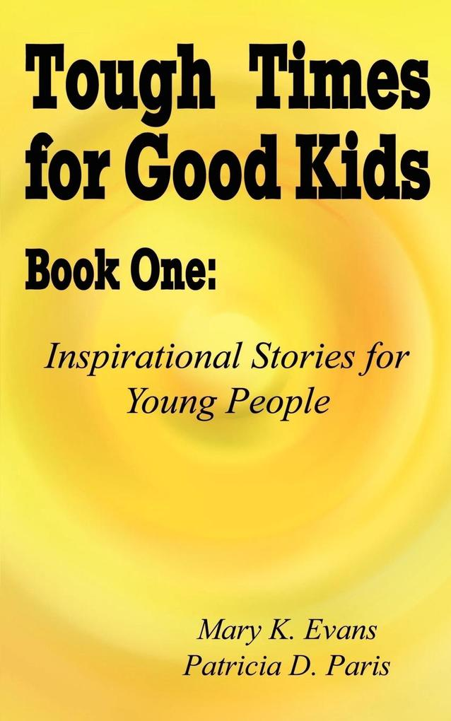 Tough Times for Good Kids Book One: Inspirational Stories for Young People als Taschenbuch