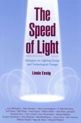 The Speed of Light: Dialogues on Lighting Design and Technological Change als Taschenbuch