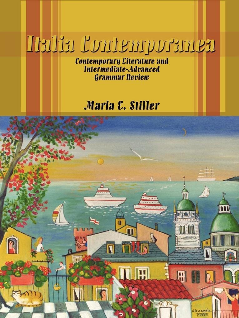 Italia Contemporanea: Contemporary Literature and Intermediate-Advanced Grammar Review als Taschenbuch