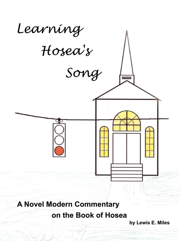 Learning Hosea's Song: A Novel Modern Commentary on the Book of Hosea als Taschenbuch