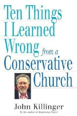 Ten Things I Learned Wrong from a Conservative Church als Taschenbuch