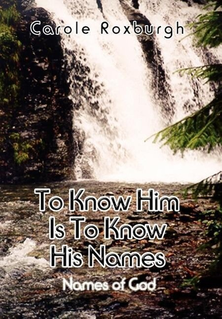 To Know Him Is To Know His Names: Names of God als Buch (gebunden)