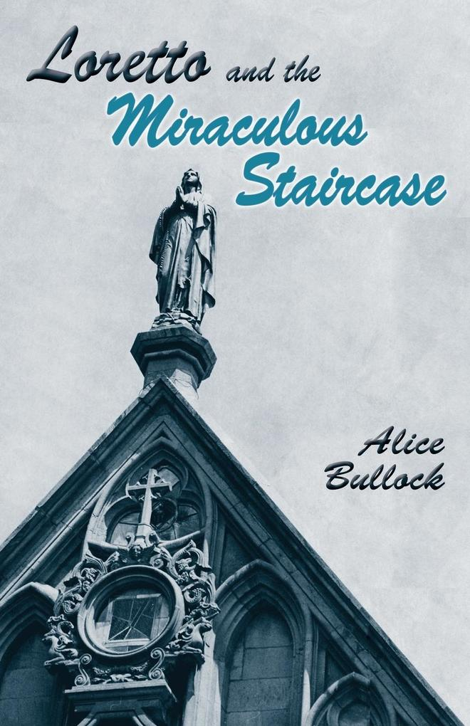 Loretto and the Miraculous Staircase als Taschenbuch