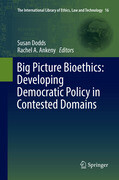 Big Picture Bioethics: Developing Democratic Policy in Contested Domains