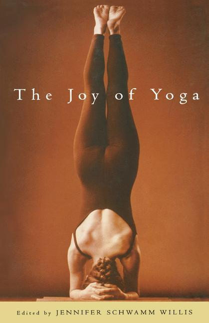 The Joy of Yoga: The Power of Practice to Release the Wisdom of the Body als Taschenbuch