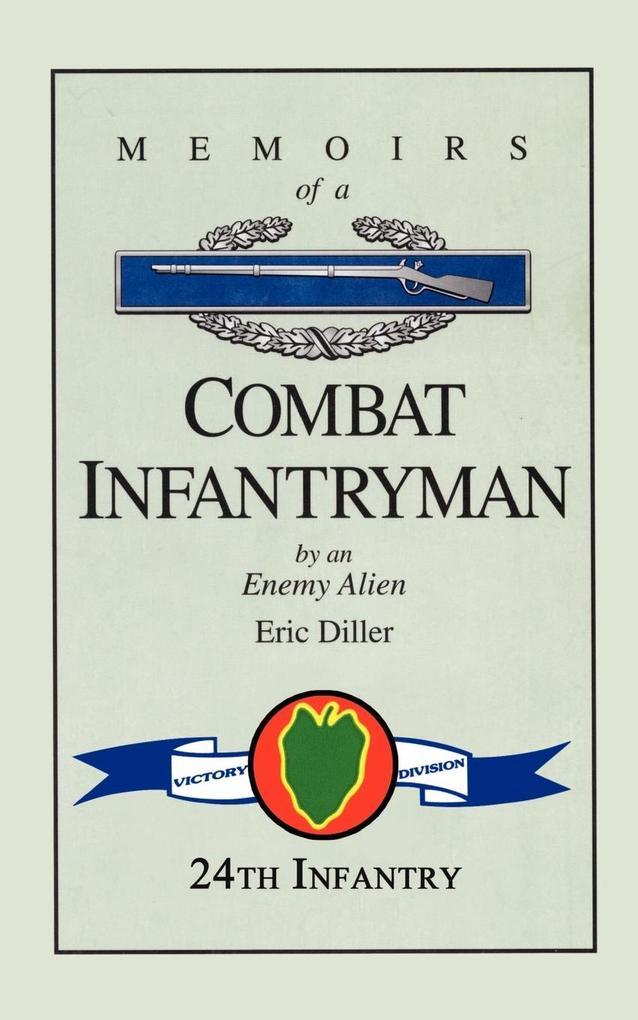 Memoirs of a Combat Infantryman by an Enemy Alien als Taschenbuch