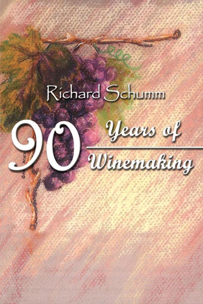 90 Years of Winemaking als Taschenbuch