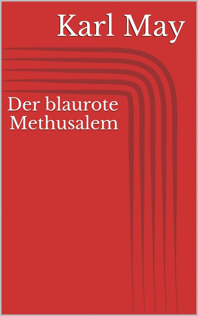 Der blaurote Methusalem als eBook epub