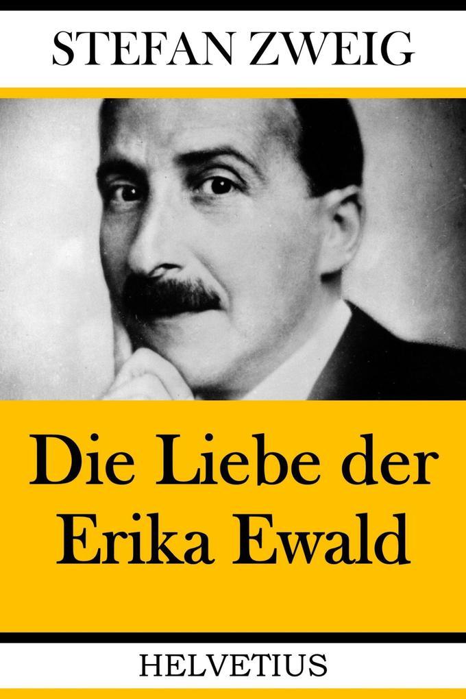 Die Liebe der Erika Ewald als eBook epub