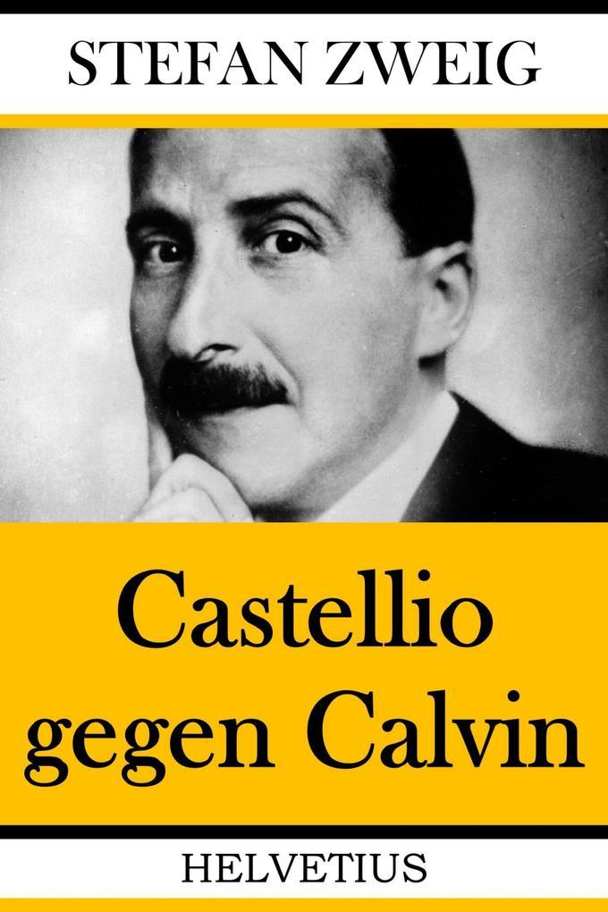 Castellio gegen Calvin als eBook epub