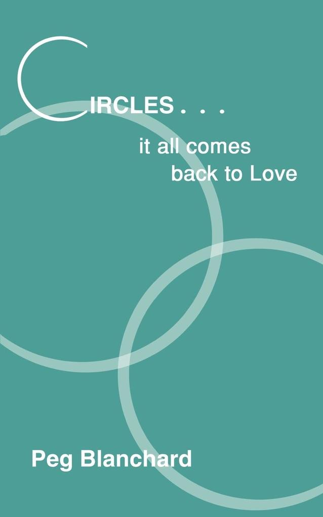 Circles .. it all comes back to Love als Taschenbuch