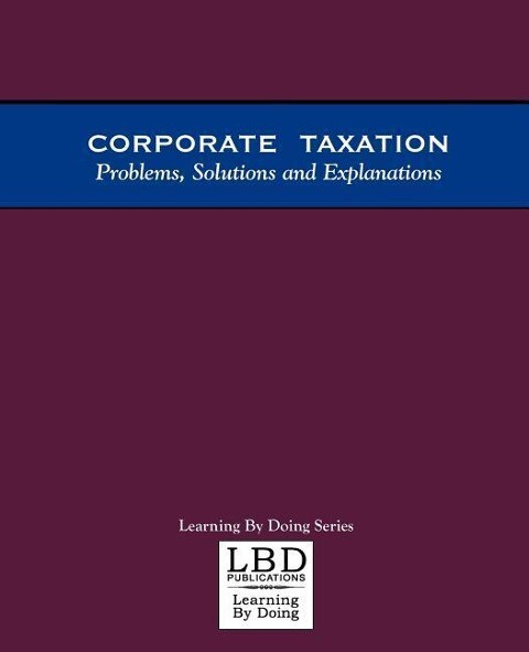 Corporate Taxation: Problems, Solutions and Explanations als Taschenbuch