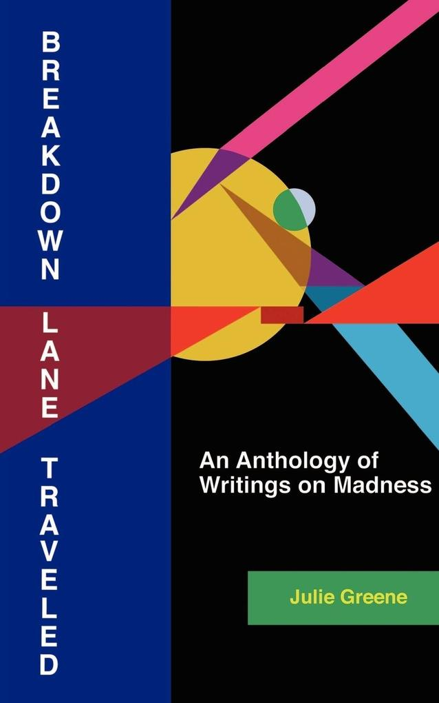 Breakdown Lane, Traveled: An Anthology of Writings on Madness als Taschenbuch