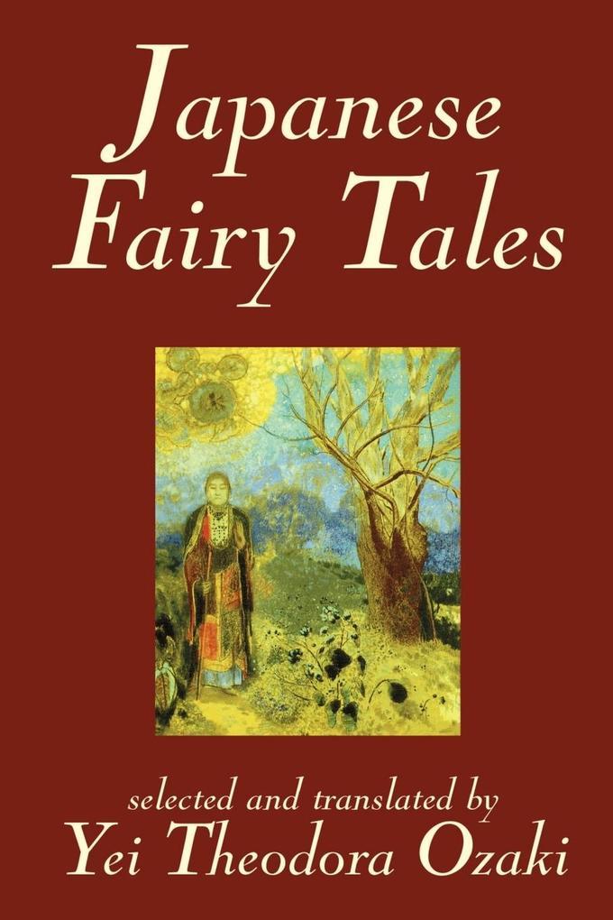 Japanese Fairy Tales by Yei Theodora Ozaki, Classics als Taschenbuch