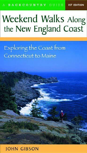 Weekend Walks Along the New England Coast: Exploring the Coast from Connecticut to Maine als Taschenbuch
