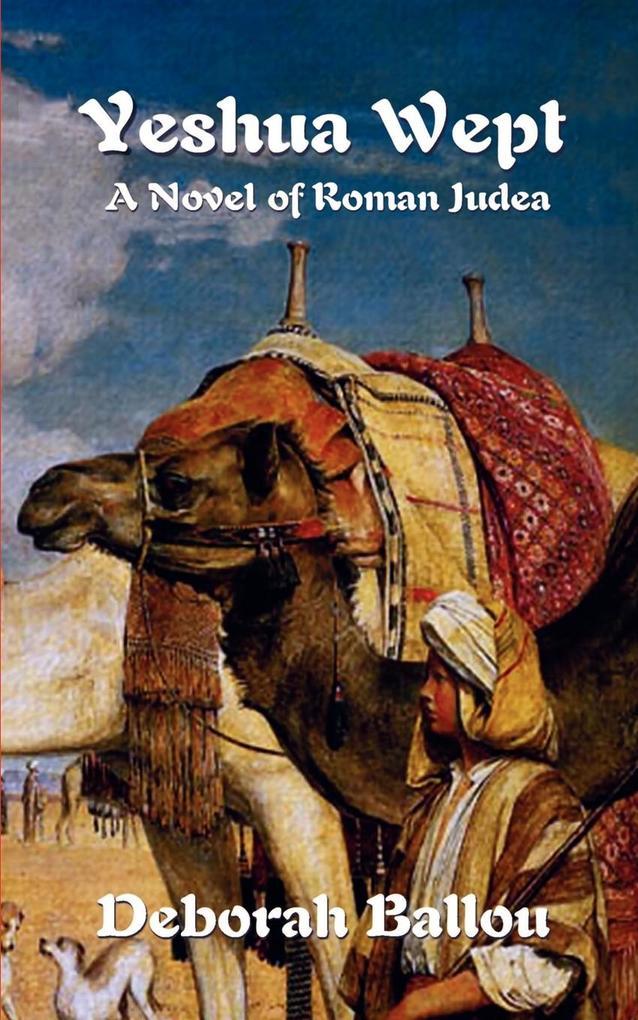 Yeshua Wept: A Novel of Roman Judea als Taschenbuch
