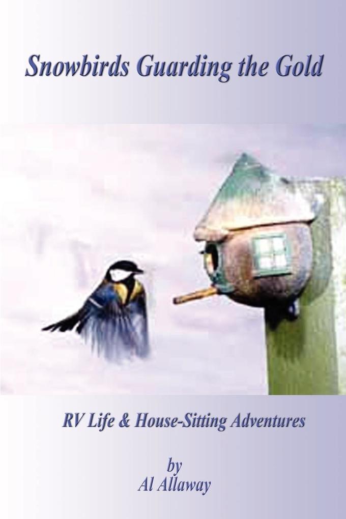 Snowbirds Guarding the Gold als Taschenbuch