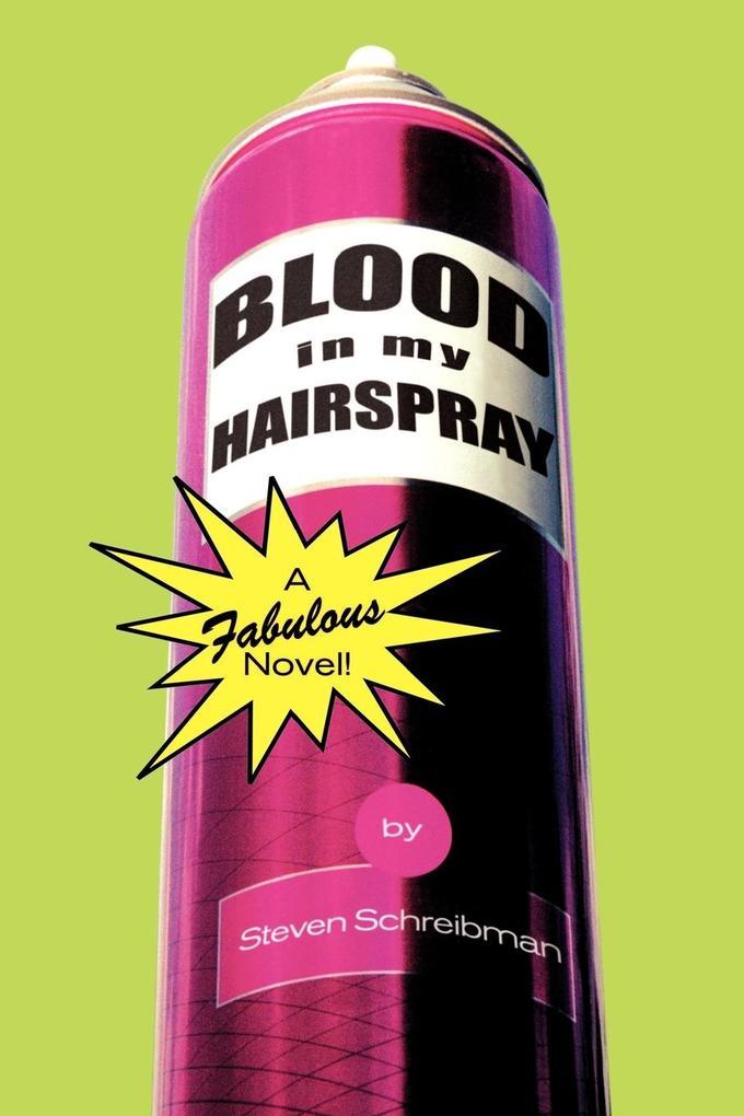 Blood in My Hairspray als Taschenbuch