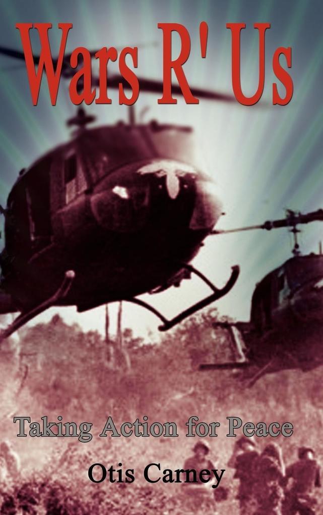 Wars R' Us: Taking Action for Peace als Buch (gebunden)