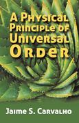 A Physical Principle of Universal Order
