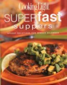 COOKING LIGHT SUPERFAST SUPPERS als Buch (gebunden)