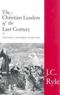 The Christian Leaders of the Last Century als Buch (gebunden)