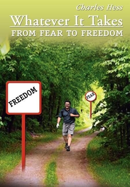 Whatever It Takes: From Fear to Freedom als Buch (gebunden)