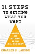 Eleven Steps to Getting What You Want
