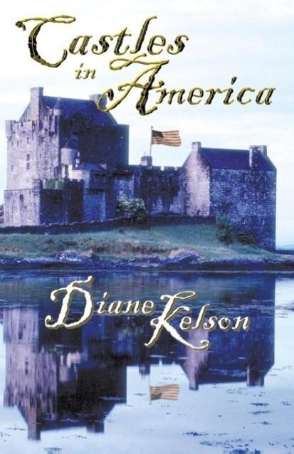 Castles in America: Medieval USA als Buch (gebunden)