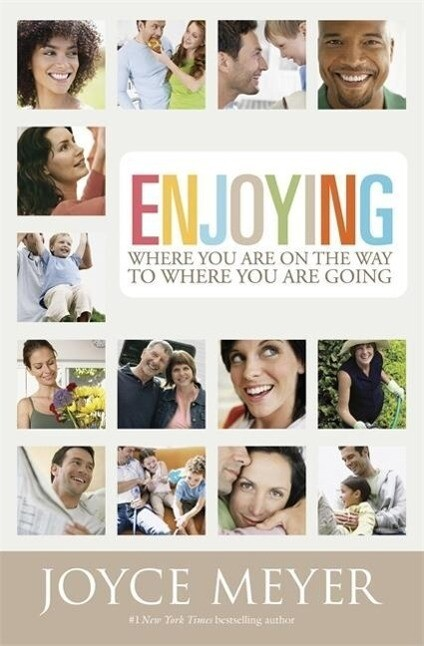 Enjoying Where You Are on the Way to Where You Are Going: Learning How to Live a Joyful Spirit-Led Life als Taschenbuch